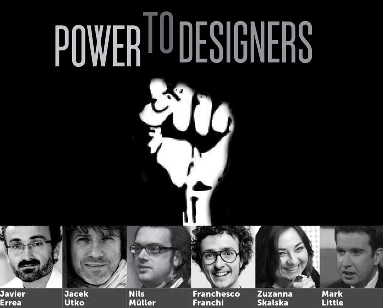 """Jest moc. Zbli?a si? """"Power to Designers"""""""